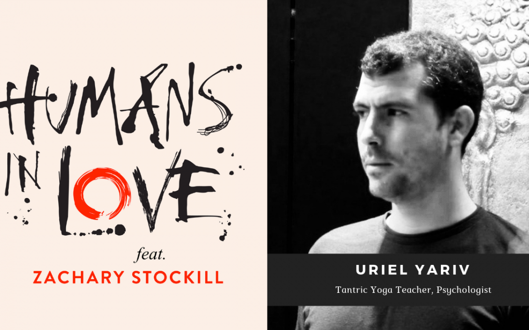 Tantra Podcast: A Two-Part Introduction to Tantra with Uriel Yariv